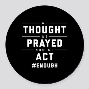 Now We Act #ENOUGH Round Car Magnet