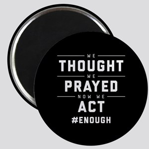 Now We Act #ENOUGH Magnet