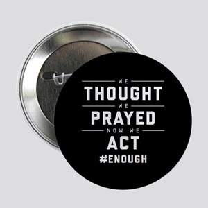 """Now We Act #ENOUGH 2.25"""" Button (10 pack)"""