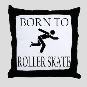 BORN TO ROLLER SKATE Throw Pillow