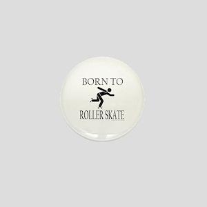 BORN TO ROLLER SKATE Mini Button