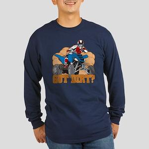 Got Dirt ATV Long Sleeve Dark T-Shirt