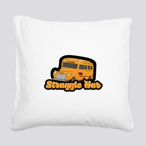 Struggle Bus Square Canvas Pillow