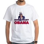 Don't Trust Obama White T-Shirt
