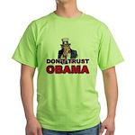Don't Trust Obama Green T-Shirt