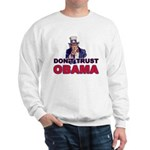 Don't Trust Obama Sweatshirt