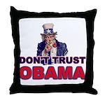 Don't Trust Obama Throw Pillow