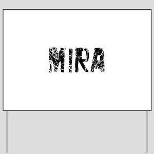Mira Faded (Black) Yard Sign