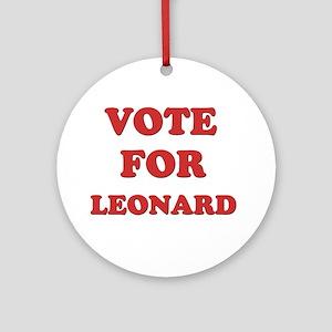 Vote for LEONARD Ornament (Round)