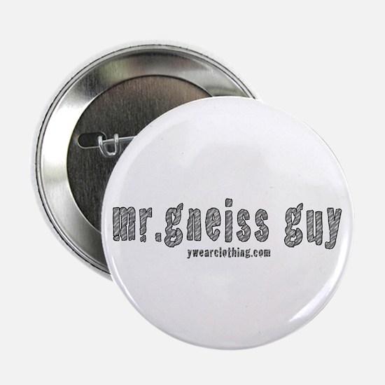 "Mr Gneiss Guy 2.25"" Button"