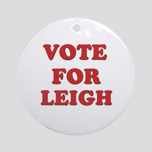 Vote for LEIGH Ornament (Round)
