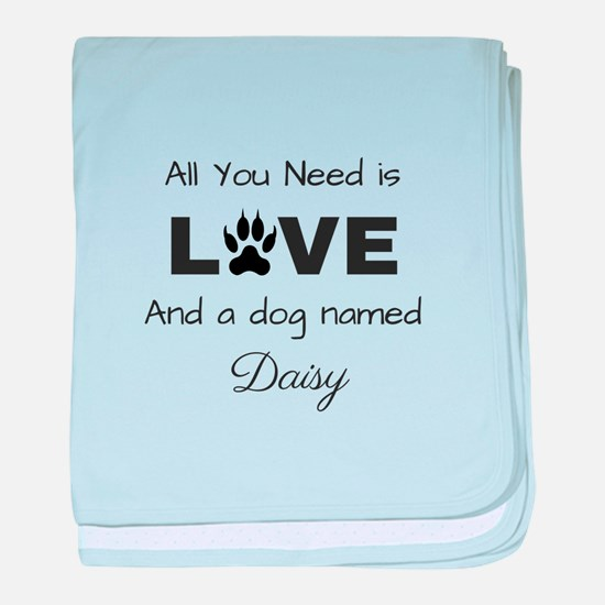 All you need is love and a dog named Daisy baby bl