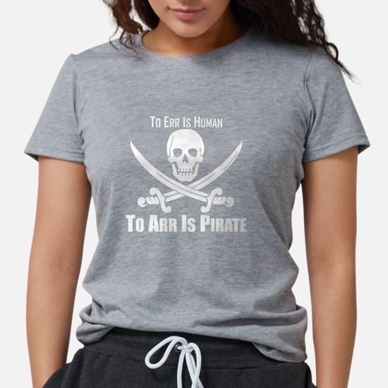 To Arr Is Pirate T-Shirt