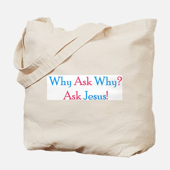Y Ask Y Tote Bag