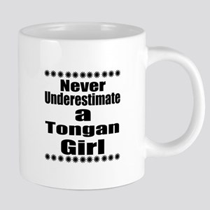 Never Underestimate A Tongan Gir Mugs