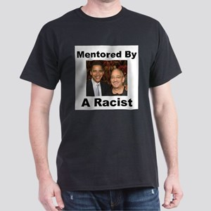 Barack Obama Mentored by Racist Dark T-Shirt