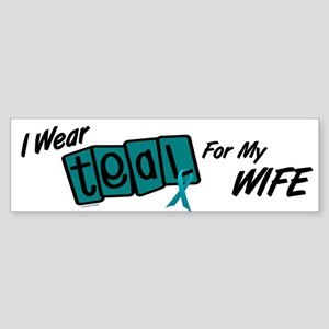 I Wear Teal 8.2 (Wife) Bumper Sticker
