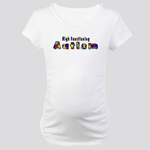 high functioning Maternity T-Shirt
