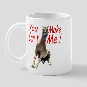 You Can't Make Me Mug