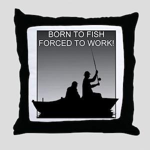 Born To Fish... Throw Pillow