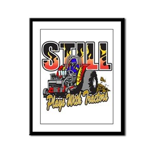 Tractor Pull Still Plays with T Framed Panel Print