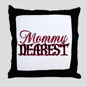 Mommy Dearest Throw Pillow