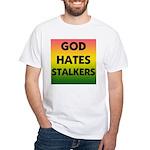 God Hates Stalkers (extremist Parody) T-Shirt