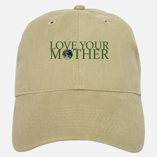 Love Your Mother Baseball Baseball Cap