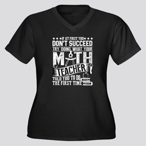 Try Doing What Your Math Teacher Plus Size T-Shirt
