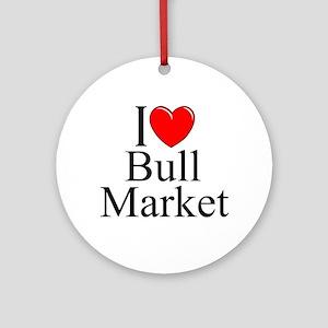 """I Love (Heart) Bull Market"" Ornament (Round)"