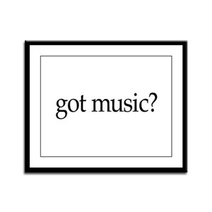 got music? Framed Panel Print