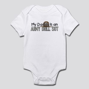 My Daddy in an Army Drill SGT Infant Bodysuit