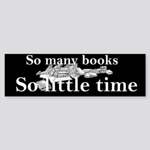 So many books Bumper Sticker