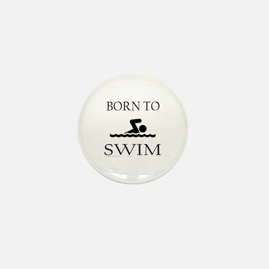 BORN TO SWIM Mini Button