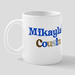 Mikayla's Cousin Mug