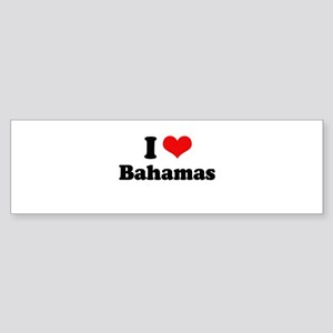 I love Bahamas Bumper Sticker