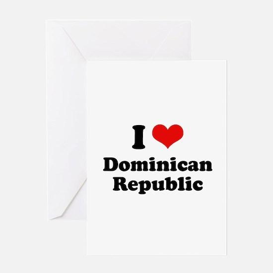 I love Dominican Republic Greeting Card