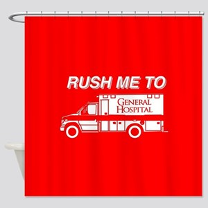 Rush Me To General Hospital Shower Curtain