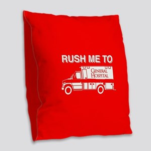 Rush Me To General Hospital Burlap Throw Pillow
