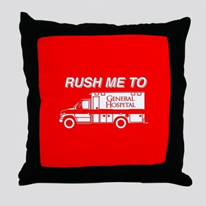 Rush Me To General Hospital Throw Pillow