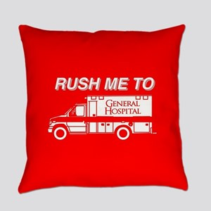 Rush Me To General Hospital Everyday Pillow