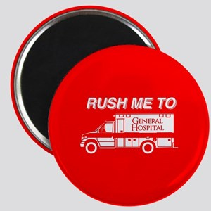 Rush Me To General Hospital Magnet