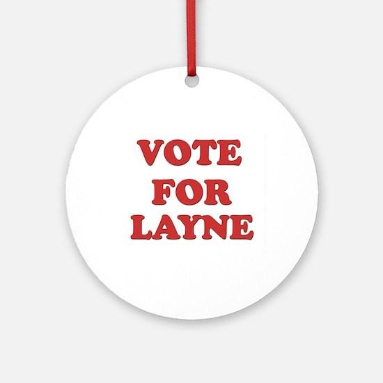 Vote for LAYNE Ornament (Round)