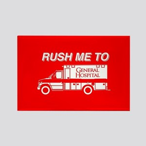 Rush Me To General Hospital Rectangle Magnet