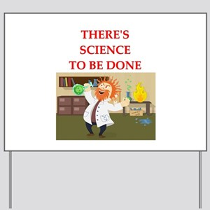 scientist humor on gifts and Yard Sign