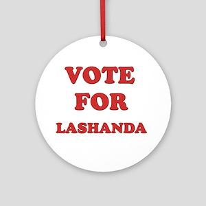 Vote for LASHANDA Ornament (Round)