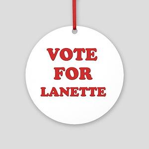 Vote for LANETTE Ornament (Round)