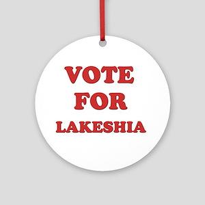 Vote for LAKESHIA Ornament (Round)