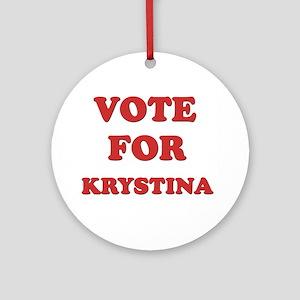 Vote for KRYSTINA Ornament (Round)