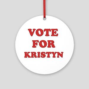 Vote for KRISTYN Ornament (Round)